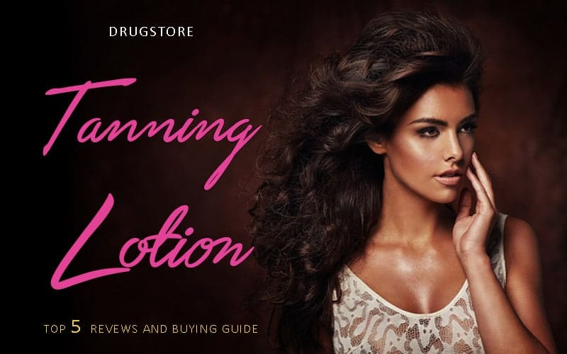 Discover Top 5 Best Drugstore Tanning Lotion