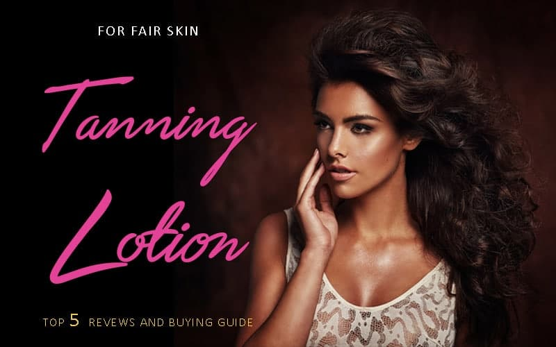 Tanning-Lotion-For-Fair-Skin-Reviews